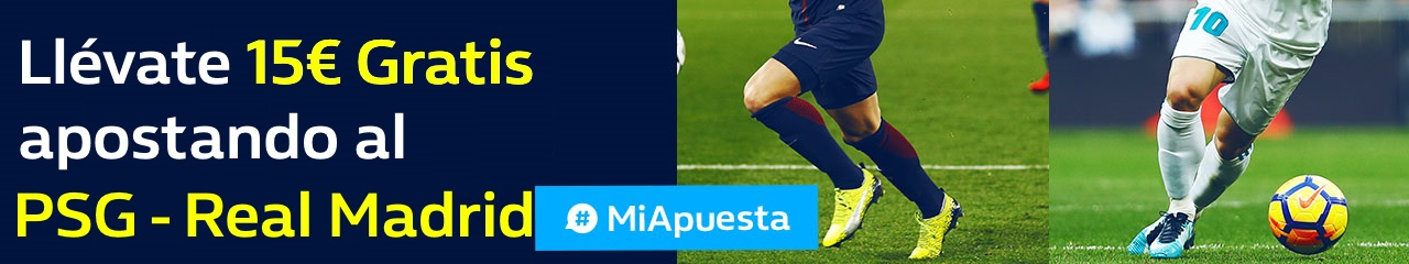 William Hill: PSG vs. Real Madrid. #MiApuesta Llévate 15€ GRATIS