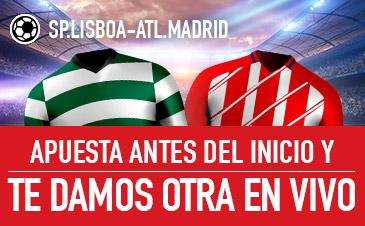 Sportium: Sp. Lisboa vs. At. Madrid. Haz una apuesta y te regalamos otra