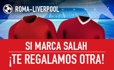 Sportium: Roma vs. Liverpool. Si Salah marca… ¡Te damos otra!