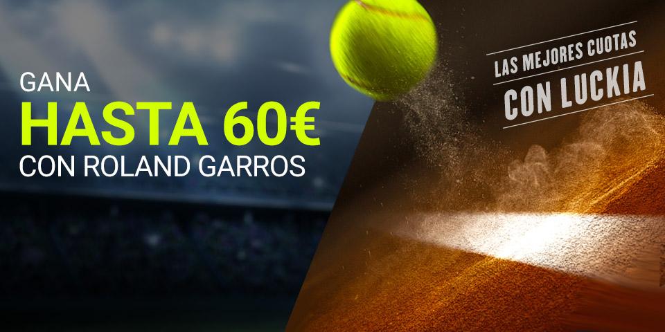 Luckia: Roland Garros. Llévate hasta 60€ GRATIS