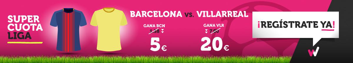 Wanabet: ¿Barça @5.0 vs. Villarreal @20.0? + 200€
