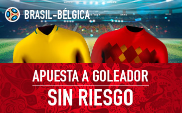 Sportium: Brasil vs. Bélgica. Apuesta a goleador ¡SIN RIESGO!