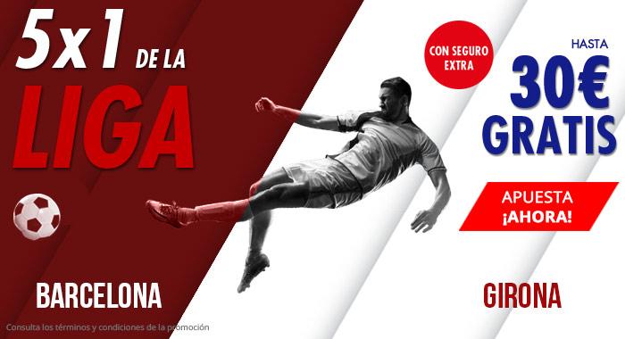 Suertia: Barça vs. Girona. Apuesta y llévate hasta 30€ GRATIS