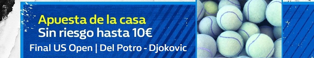 illiam Hill: US Open. Del Potro  vs. Djokovic. Hasta 10€ sin riesgo