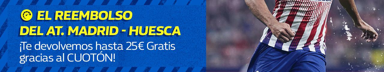 William Hill: At. Madrid vs. Huesca. Devolución de hasta 25€