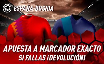 Sportium: España vs. Bosnia. Apuesta a 'Marcador Exacto'… Si fallas ¡Devolución!