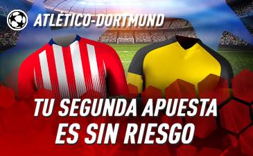 Sportium: At. Madrid vs. B.Dortmund. Haz tu apuesta y la segunda ¡SIN RIESGO!