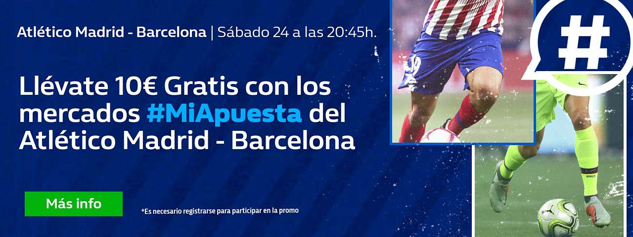 William Hill: At. Madrid vs. Barça. #MiApuesta Llévate 10€ GRATIS