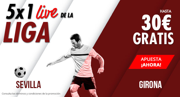 Suertia: Sevilla vs. Girona. Llévate hasta 30€ GRATIS apostando en vivo