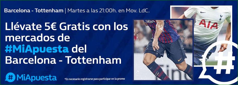 William Hill: Barça vs. Tottenham. #MiApuesta Llévate 5€ GRATIS