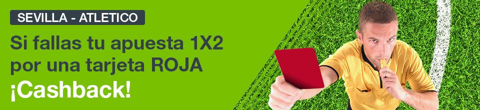 Codere: Sevilla vs. At. Madrid. Si hay tarjeta roja ¡¡¡DEVOLUCIÓN!!!