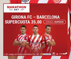 Marathon Bet: SUPERCUOTA Girona @35.0 vs. Barça + Bono de Bienvenida