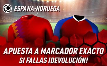 Sportium: España vs. Noruega. Apuesta a 'Marcador Exacto'… Si fallas ¡Devolución!
