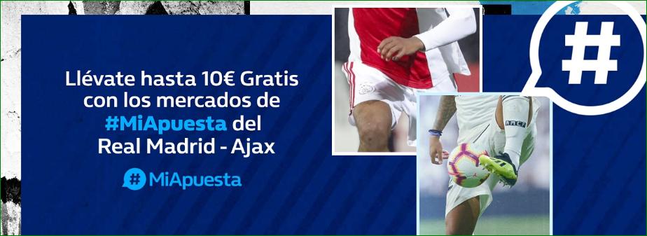 William Hill: Madrid vs. Ajax. #MiApuesta Llévate 10€ GRATIS