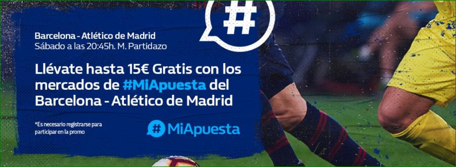 William Hill: FC Barcelona vs. At. Madrid. #MiApuesta Llévate 15€ GRATIS