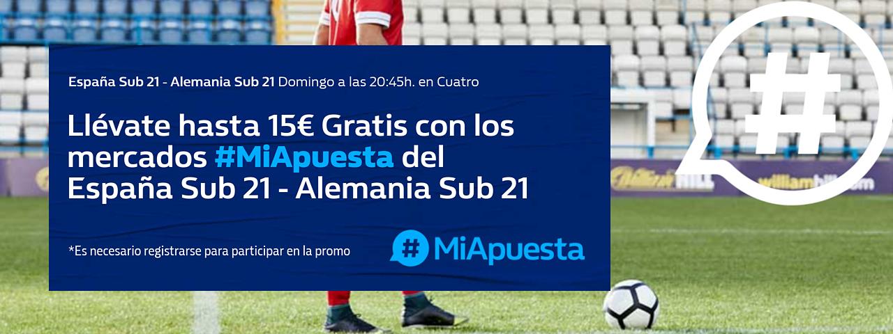 William Hill: España Sub21-Alemania Sub21. #MiApuesta Llévate 15€ GRATIS
