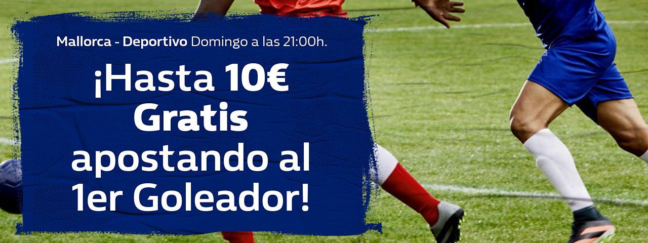 William Hill: Mallorca vs. Deportivo. Apuesta a 1er Goleador y llévate 10€ GRATIS