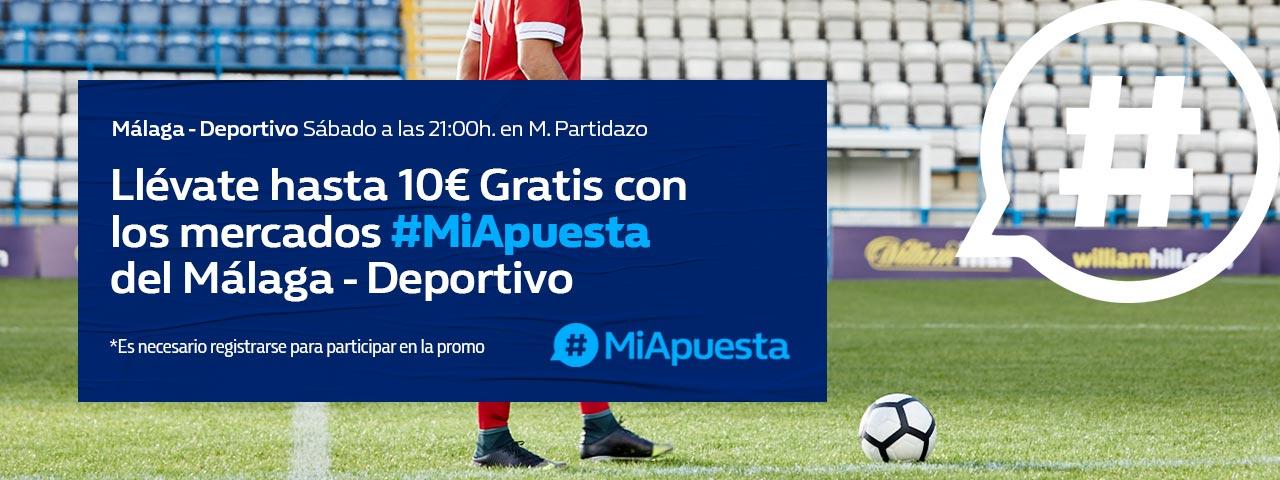William Hill: Málaga - Deportivo. #MiApuesta Llévate 10€ GRATIS