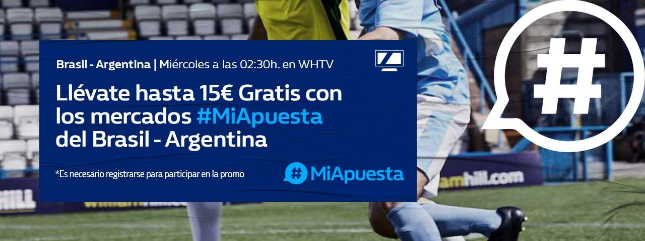 William Hill: Argentina vs. Brasil. #MiApuesta Llévate 15€ GRATIS