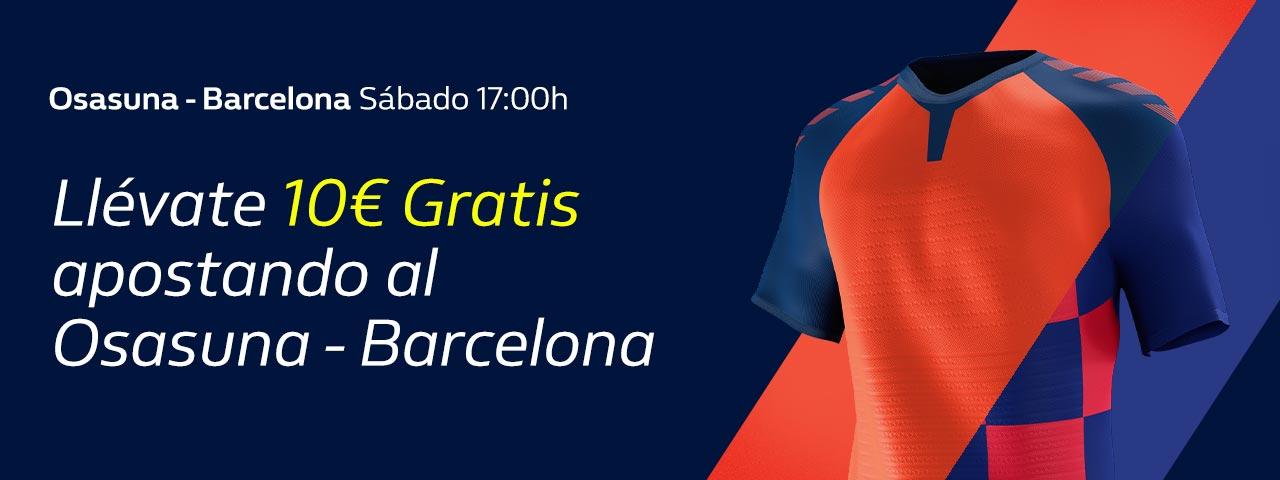 William Hill: Osasuna vs. FC Barcelona. Hasta 10€ sin riesgo