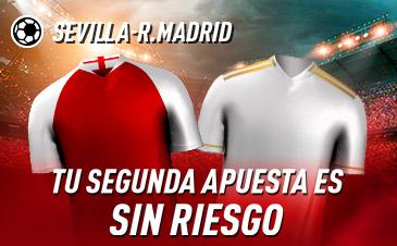 Sportium: Sevilla vs. Real Madrid. Tu 2ª apuesta ¡¡¡SIN RIESGO!!!