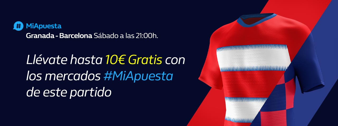 William Hill: Granada vs. Barcelona. #MiApuesta Llévate 10€ GRATIS