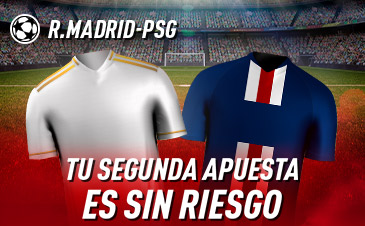 Sportium: Real Madrid - PSG. Tu 2ª apuesta ¡¡¡SIN RIESGO!!!