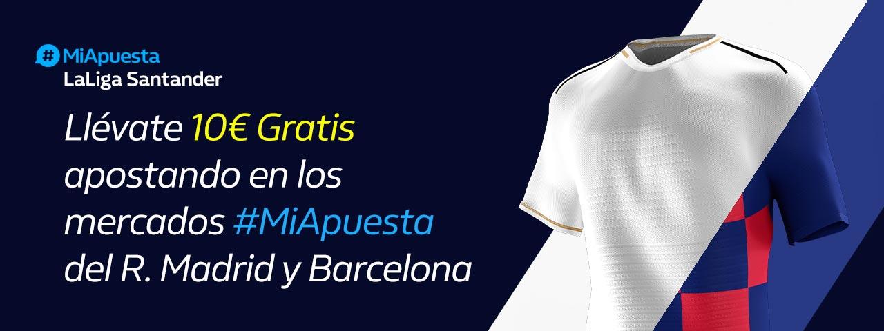 William Hill: Real Madrid + FC Barcelona. #MiApuesta Llévate 10€ GRATIS