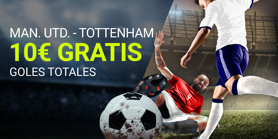 Luckia: Man. United - Tottenham. Apuesta segura